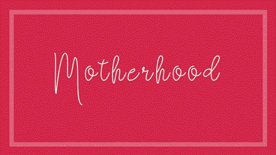 Motherhood - 2